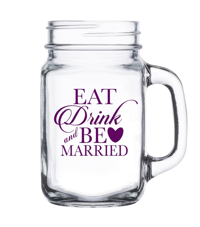 Eat, Drink & Be Married 12oz Mason Jar with Handle by